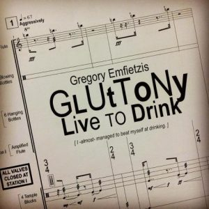 Gregory Emfietzis : Gluttony Live To Drink